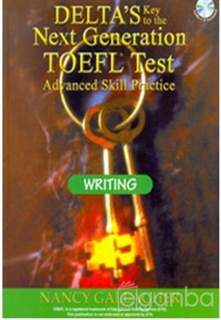 Delta's Key to the Next Generation TOEFL Tests Advanced Skill Practice Writing